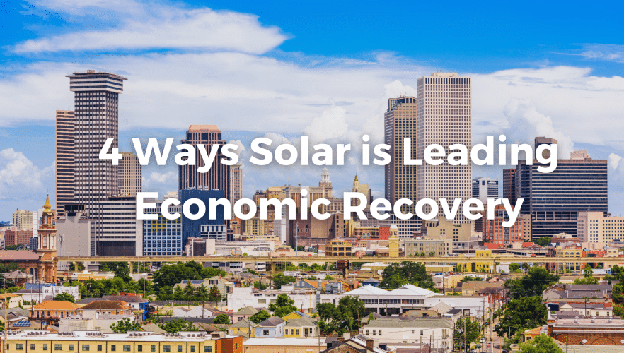 4 Ways Solar is Leading Economic Recovery