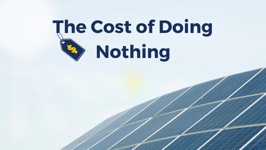The Cost of Doing Nothing Banner - Solar Alternatives